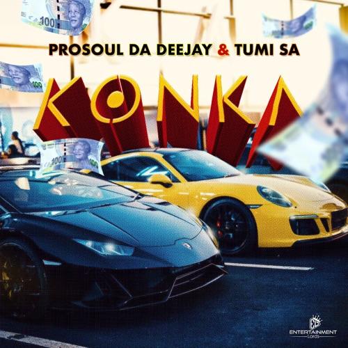 ProSoul Da Deejay & Tumi SA – Konka Mp3 Download