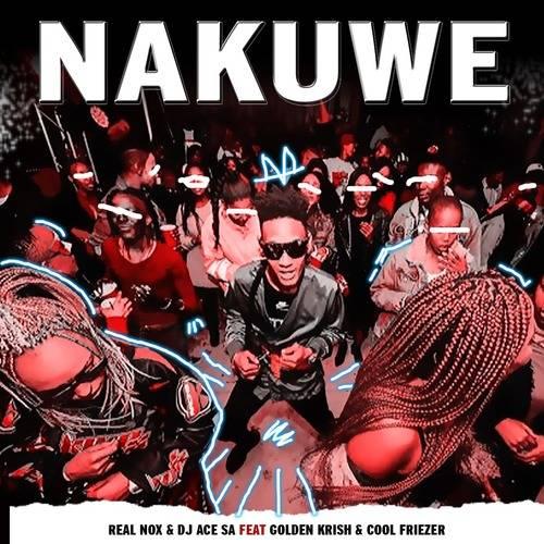 Real Nox & DJ Ace – Nakuwe ft. Golden Krish Mp3 Download