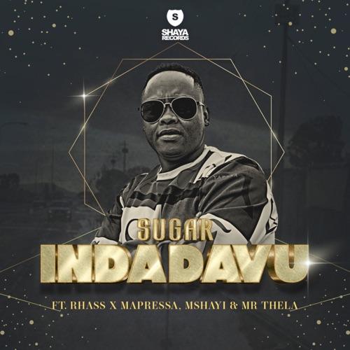 Sugar – Indadavu ft. Rhass x Mapressa, Mshayi & Mr Thela Mp3 Download