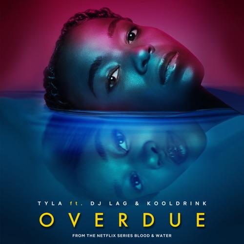 Tyla – Overdue ft. DJ Lag & Kooldrink Mp3 Download