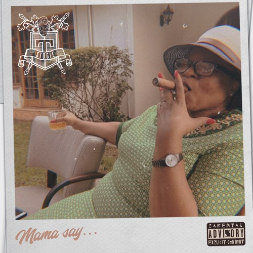 Stogie T – Mama Say...