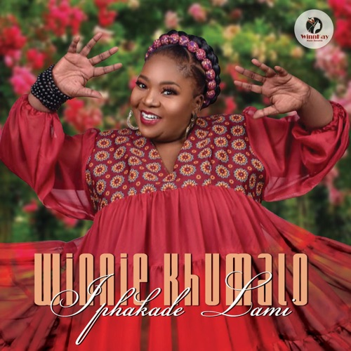 Winnie Khumalo – Iphakade Lami (Song)