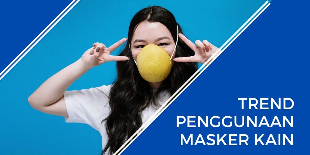 tren penggunaan masker kain
