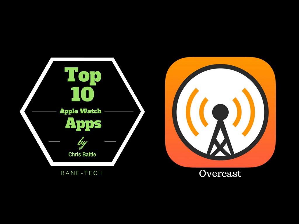 Top 10 Apple Watch Apps – Overcast