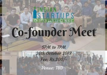 Co-Founder Meet – October 2018 Edition Organized by IndianStartups