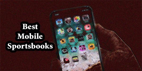 best mobile sportsbooks