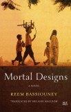 Mortal Designs by Reem Bassouiney