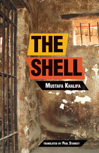 The Shell by Mustafa Khalifa, translated by Paul Starkey