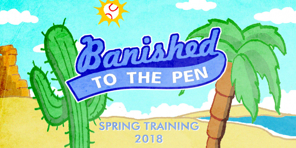 2018 Season Preview Series Index | Banished to the Pen