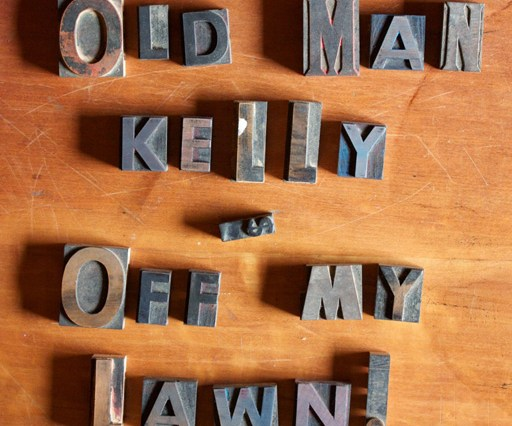 Off My Lawn by Old Man Kelly