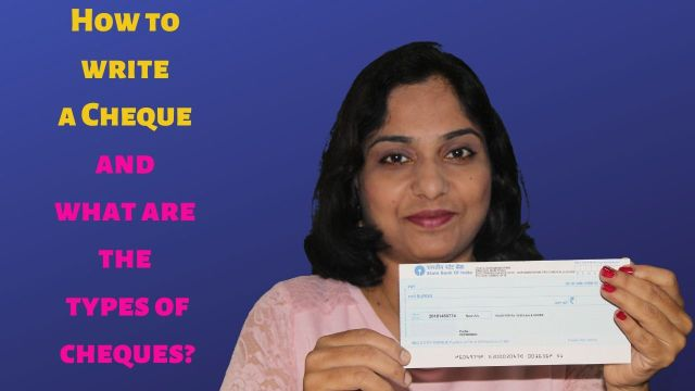 How to write a Cheque and what are the types of cheques?