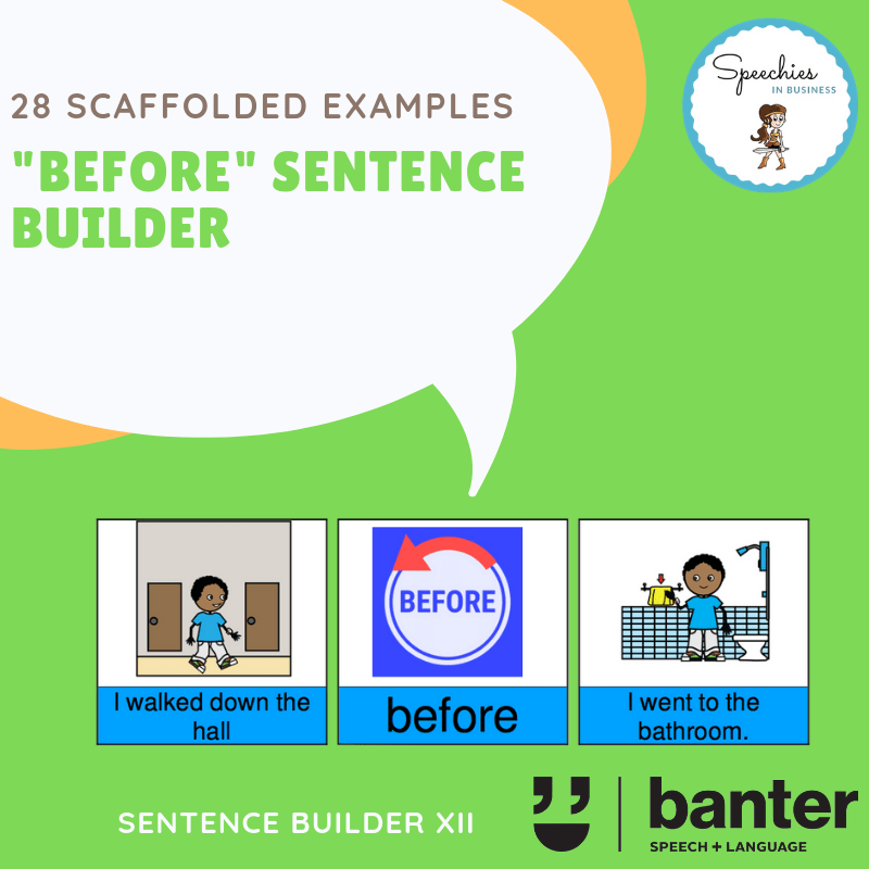"""Sentence Builders: """"Before"""""""