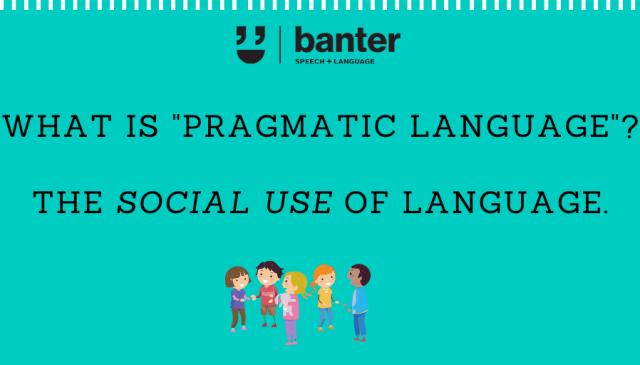 Pragmatic language