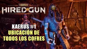 Todos los cofres de Kaerus en Necromunda: Hired Gun