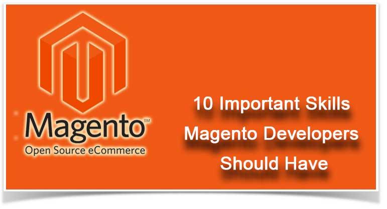 10 Important Skills Magento Developers Should Have