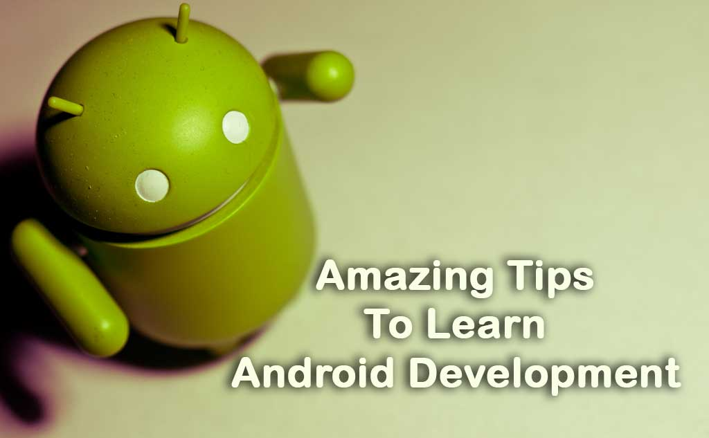 amazing-tips-to-learn-android-development