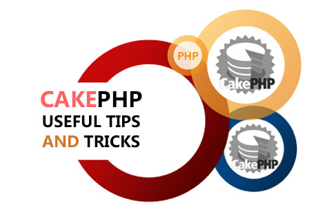 CakePHP Useful TIPS and Tricks