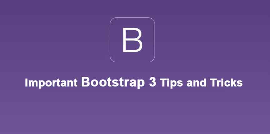 Important Bootstrap 3 Tips and Tricks