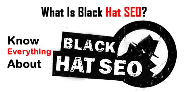 What Is Black Hat SEO