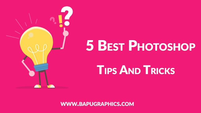 5 Best Photoshop Tips And Tricks