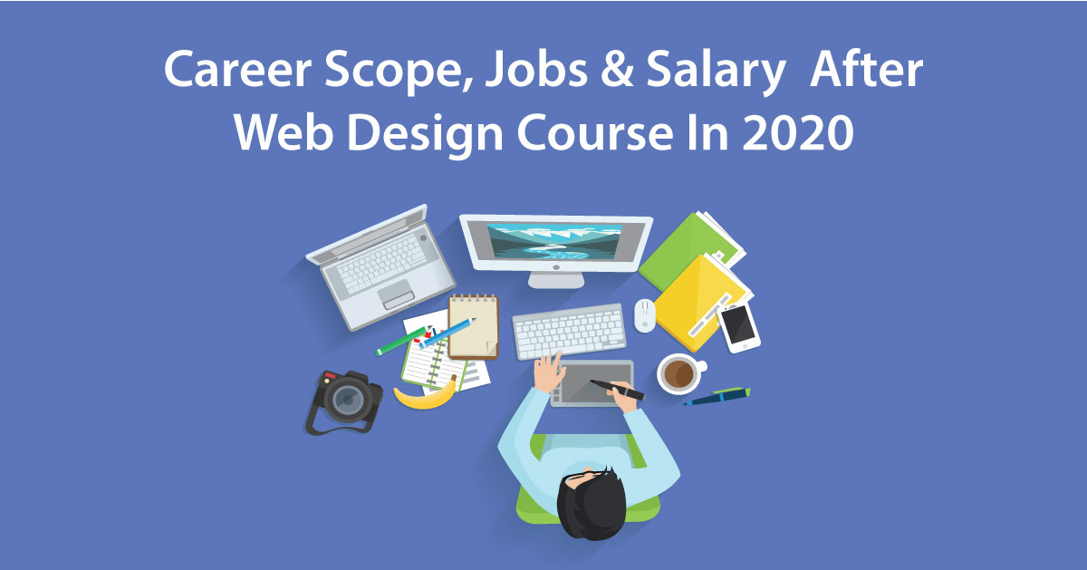 Career Scope, Jobs & Salary  After Web Design Course In 2020