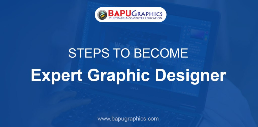 Steps to Become an Expert Graphic Designer