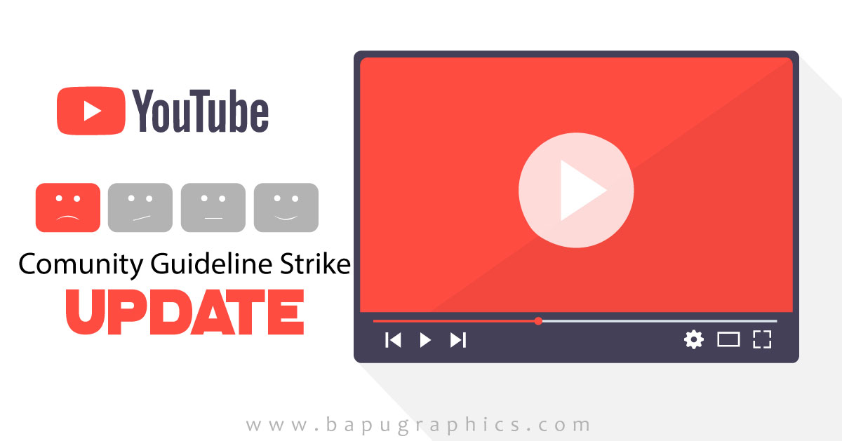 Youtube's New Community Guideline Strike Update - Bapu Graphics