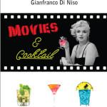 Il libro di Manzoni e Di Niso in cui trovare gli abbinamenti tra film e cocktail