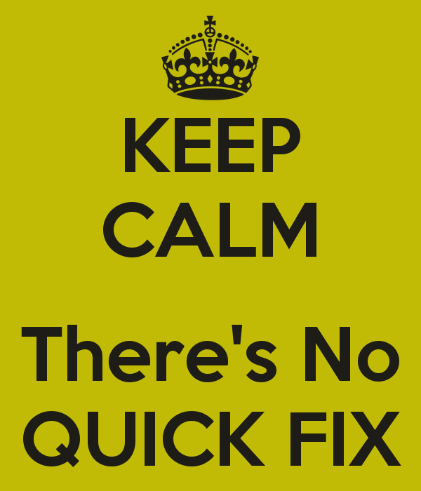 Image result for no quick fix