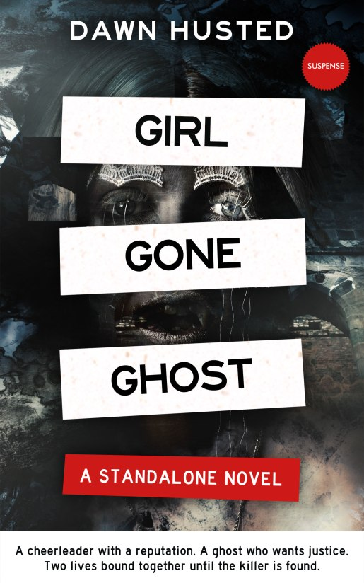 Girl Gone Ghost by Dawn Husted