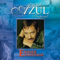 Eddie Santiago - Serie Azul Tropical (FLAC) (Mp3)