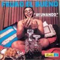 Fruko El Bueno - Ayunando (FLAC) (Mp3)