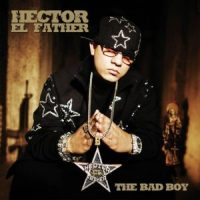 Hector El Father - The Bad Boy (FLAC) (Mp3)