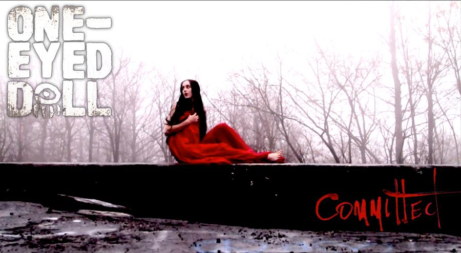 Streaming: Committed by One-Eyed Doll