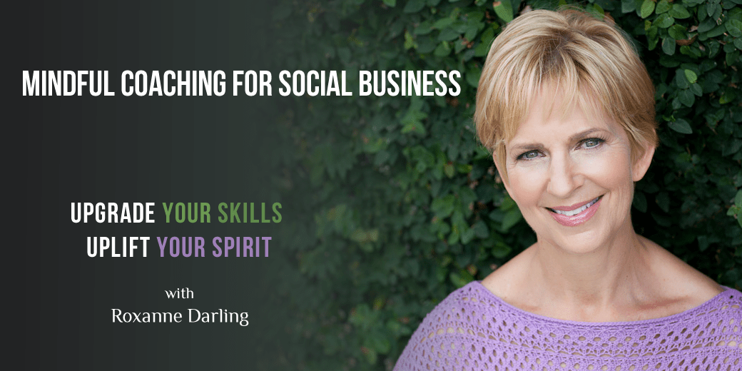 photo of Roxanne Darling, Mindful Coaching for Social Business