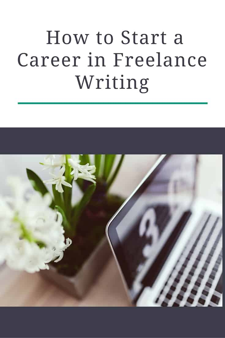 How to Start a Career in Freelance Writing | Barefoot Budgeting