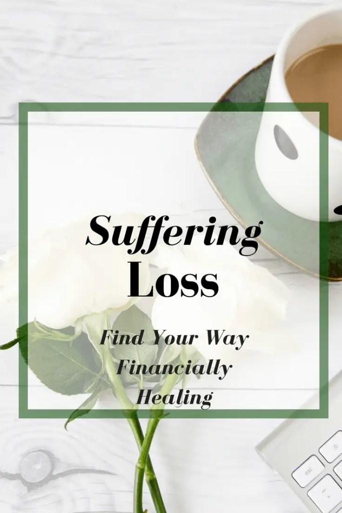 suffering a loss, divorce, death, home, financial healing