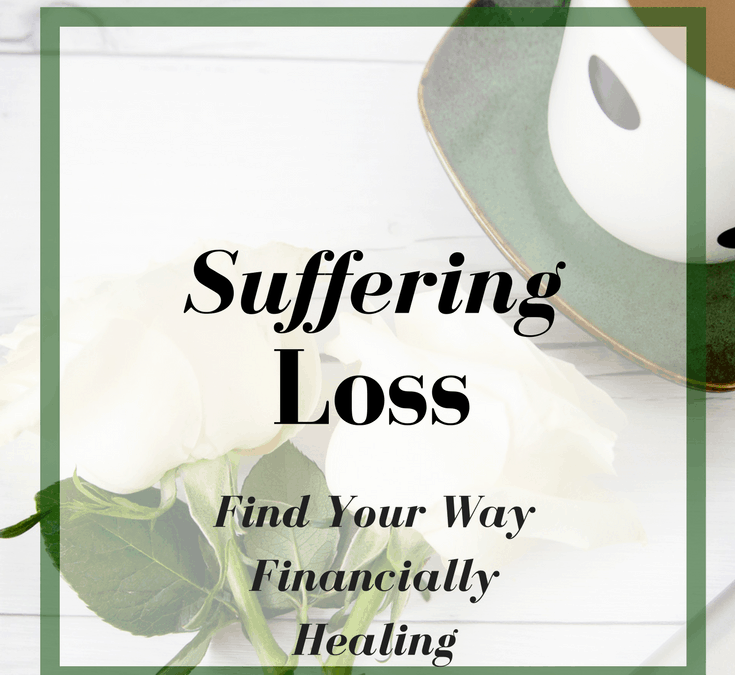 Suffering a Loss, How to Bounce Back Financially