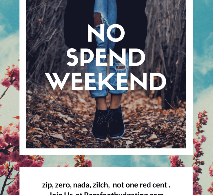 No Spend Weekend, Do You Dare? Over 30 Ways to Make it Happen!