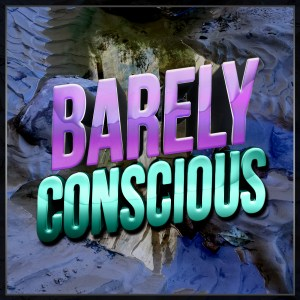 Barely Conscious with Justin Adams