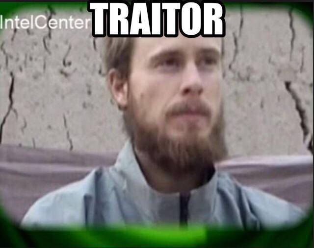 Bowe Bergdahl, deserter and traitor