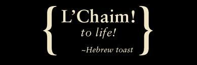l-chaim-to-life