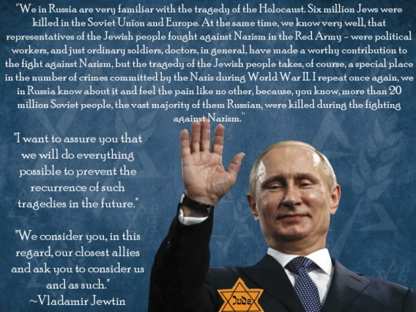 Pay no attention to the antisemitic photoshop and name change. Putin really made this statement