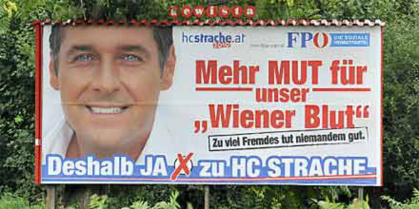 """The slogan causing all the fuss appears in bold letters across huge billboards next to the smiling face of Freedom Party leader Heinz Christian Strache. """"Mehr Mut für Wiener Blut"""" – more courage for Viennese Blood. The next line says – """"Too many foreigners does no one any good"""
