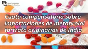Cuota compensatoria sobre importaciones de metoprolol tartrato originarias de India