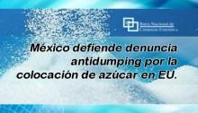 México se defiende contra denuncia antidumping por importación de azúcar en EEUU