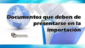 Documentos que deben de presentarse en la importación