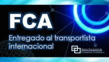 FCA - Entregado al transportista internacional Incoterms®2010