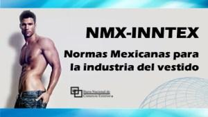 NMX-INNTEX Declaratoria de vigencia de Normas Mexicanas para la industria del vestido