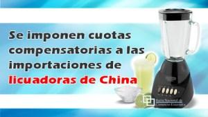 Se imponen cuotas compensatorias a las importaciones de licuadoras de China